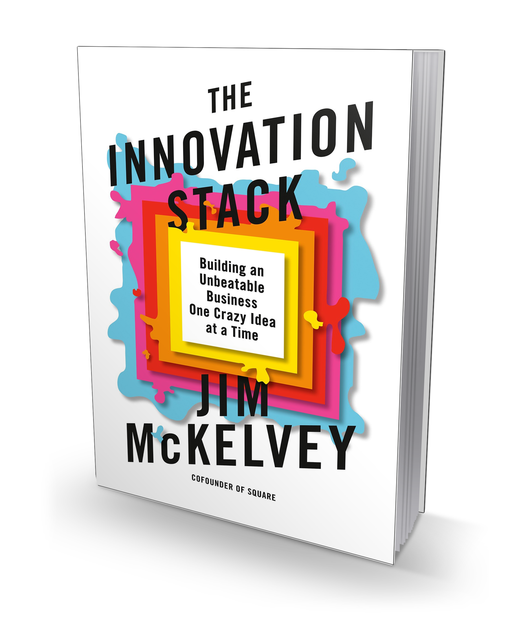 The Innovation Stack Jim McKelvey